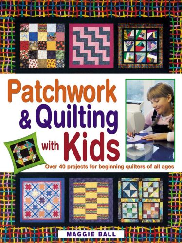 Patchwork and Quilting with Kids